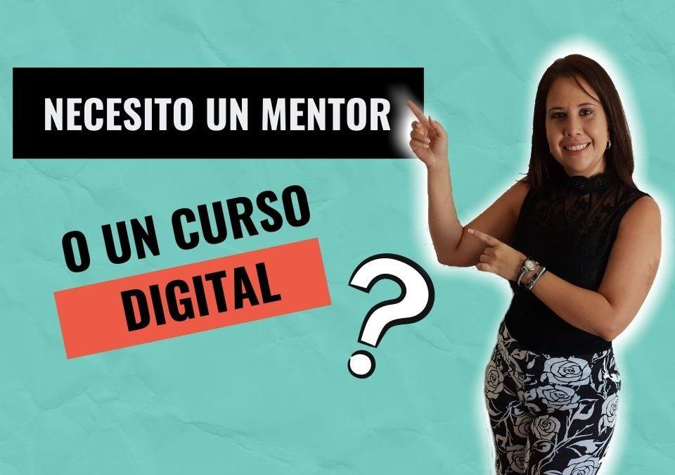 ¿Necesitas un mentor o es mejor que te apuntes a un curso digital?