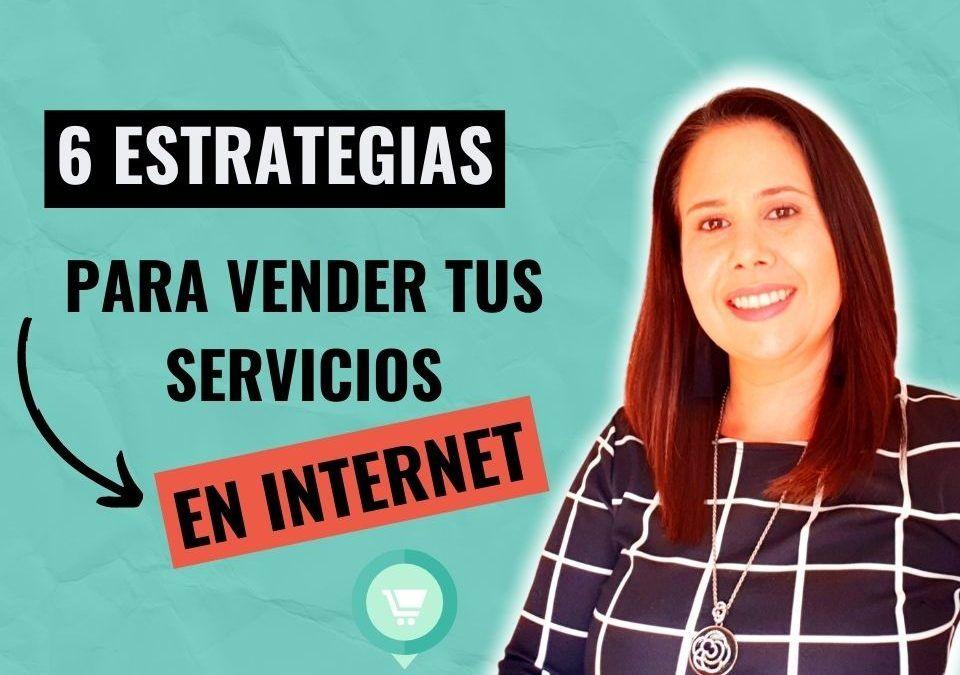 Las 6 estrategias para vender servicios en internet que ya están funcionando