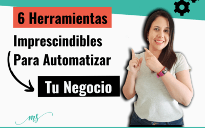 6 Herramientas Imprescindibles Para Automatizar Tu Negocio