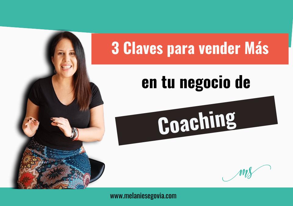 3 Claves para vender más con tu negocio de Coaching