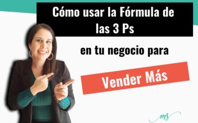 Cómo vender más con la fórmula de las 3 Ps